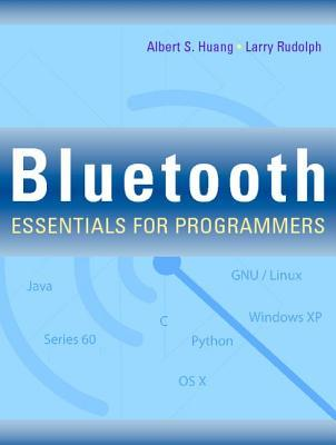 Bluetooth Essentials for Programmers por Albert Huang, Larry Rudolph