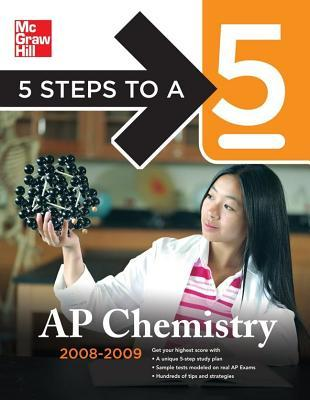 5 Steps to a 5: AP Chemistry 2008-2009 Edition