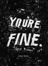 You're Fine.