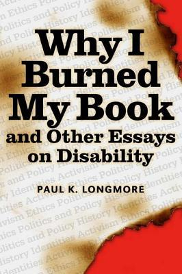 Why I Burned My Book and Other Essays on Disability. American Subjects.