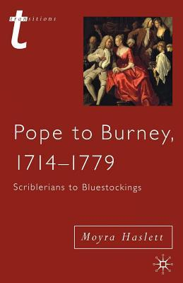 Pope to Burney, 1714-1779: Scriblerians to Bluestockings. Transitions.