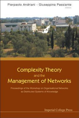 Free Download Complexity Theory and the Management of Networks: Proceedings of the Workshop on Organisational Networks as Distributed Systems of Knowledge EPUB