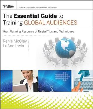 Essential Guide to Training Global Audiences: Your Planning Resource of Useful Tips and Techniques