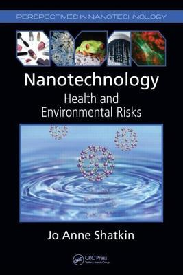 Nanotechnology: Health and Environmental Risks. Perspectives in Nanotechnology.