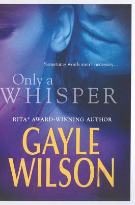only a whisper wilson gayle