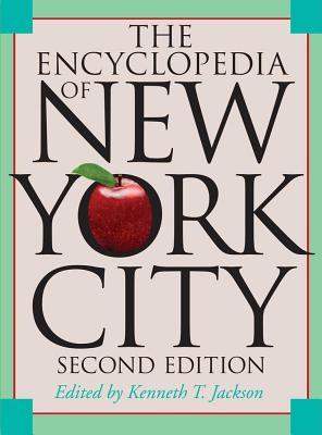 Encyclopedia of new york city: second edition (revised) by Kenneth T. Jackson