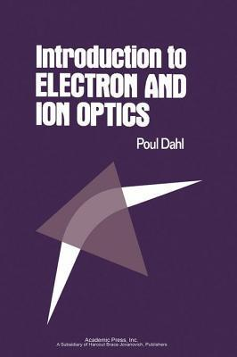 Introduction to Electron and Ion Optics