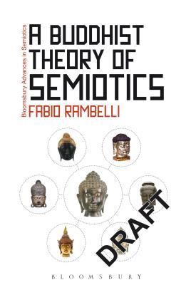 Buddhist Theory of Semiotics: Signs, Ontologynd Salvation in Japanese Esoteric Buddhism