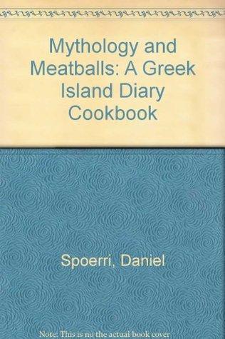 Mythology and Meatballs: A Greek Island Diary Cookbook