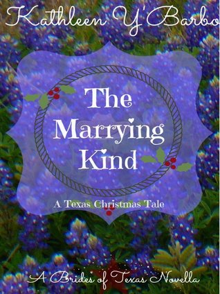 The Marrying Kind(The Brides of Texas Novellas) - Kathleen YBarbo