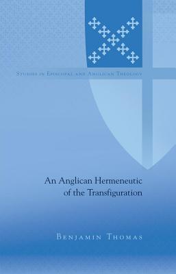 An Anglican Hermeneutic of the Transfiguration