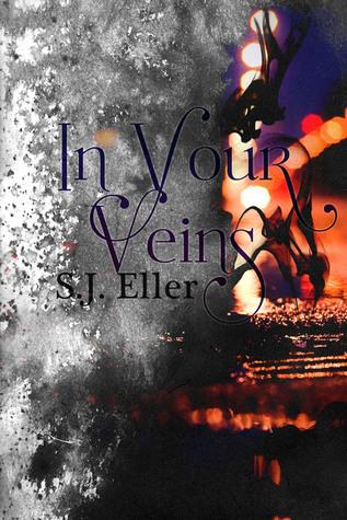 Ebook In Your Veins by S.J. Eller DOC!