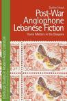 Post-War Anglophone Lebanese Fiction