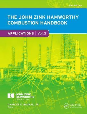 The John Zink Hamworthy Combustion Handbook, Second Edition: Volume 3 Applications