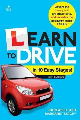 Learn to Drive in 10 Easy Stages: Covers the Theory and Practical Tests and Includes the Highway Code Rules