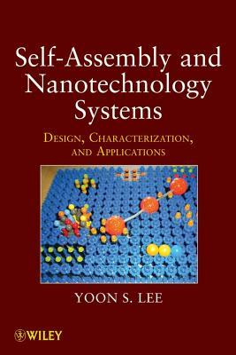 Self-Assembly and Nanotechnology Systems: Design, Characterization, and Applications