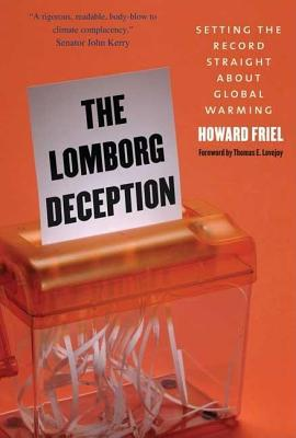 Lomborg Deception: Setting the Record Straight about Global Warming
