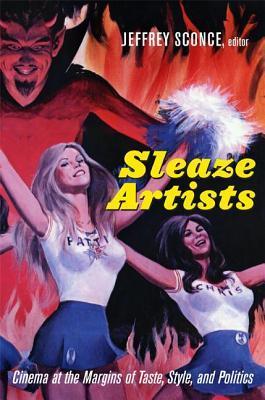 sleaze-artists-cinema-at-the-margins-of-taste-style-and-politics