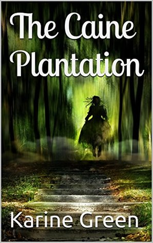 The Caine Plantation by Karine Green