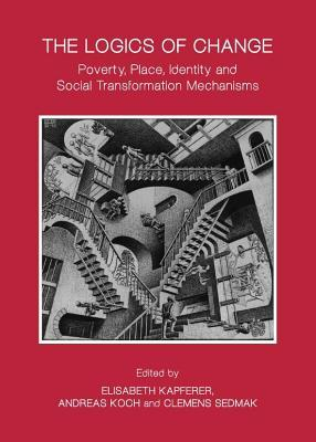 Logics of Change: Poverty, Place, Identity and Social Transformation Mechanisms