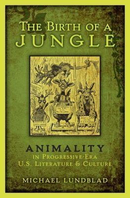 Ebook téléchargement gratuit pour j2ee Birth of a Jungle: Animality in Progressive-Era U.S. Literature and Culture MOBI 1299600603