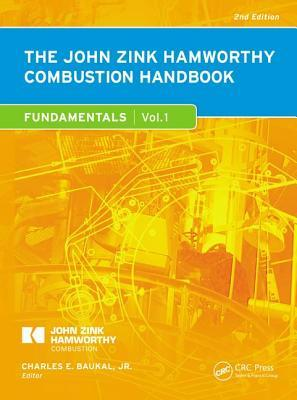 The John Zink Hamworthy Combustion Handbook, Second Edition: Volume 1 - Fundamentals