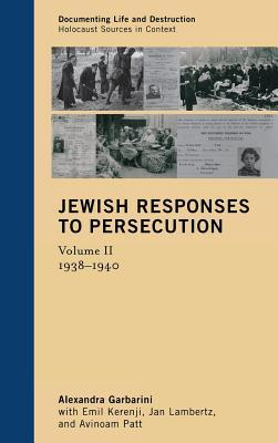 Jewish Responses to Persecution: 1938 1940