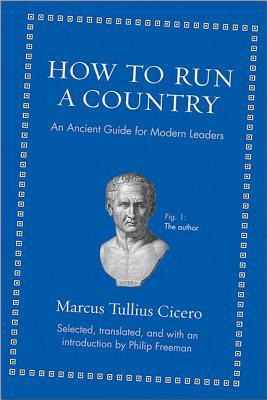 Descargar How to run a country: an ancient guide for modern leaders epub gratis online Marcus Tullius Cicero