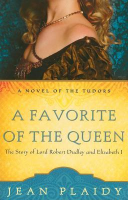 Favorite of the Queen: The Story of Lord Robert Dudley and Elizabeth I