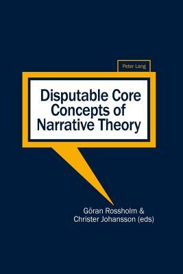 Disputable Core Concepts of Narrative Theory