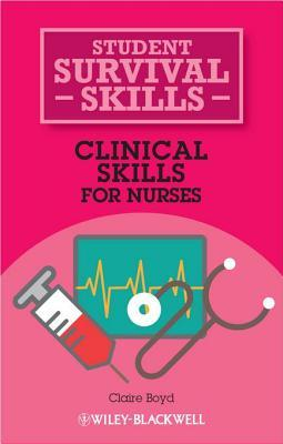 Clinical Skills for Nurses: Student Survival Skills