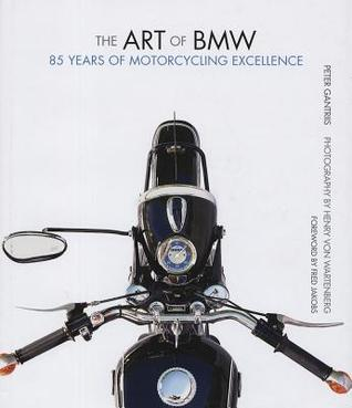 Art of BMW: 85 Years of Motorcycling Excellence