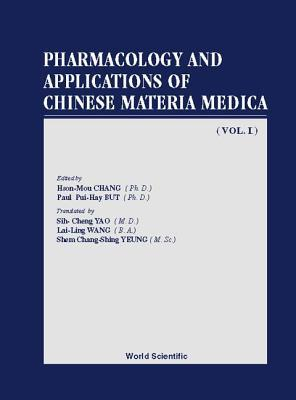 Pharmacology and Applications of Chinese Materia Medica: Volume I