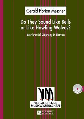 Do They Sound Like Bells or Like Howling Wolves?: Interferential Diaphony in Bistritsa