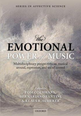 Emotional Power of Music: Multidisciplinary Perspectives on Musical Arousal, Expression, and Social Control