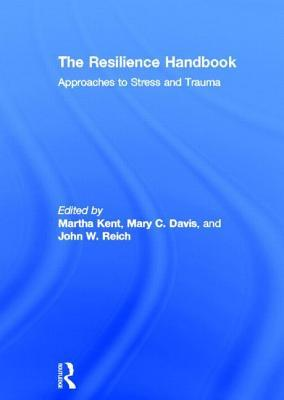 Resilience Handbook: Approaches to Stress and Trauma