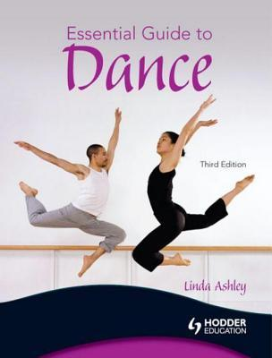 Essential Guide to Dance, 3rd Edition: Third Edition