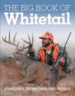 Big Book of Whitetail: Strategies, Techniques, and Tactics