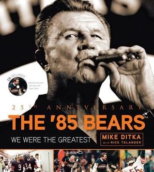 85 Bears: We Were the Greatest