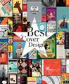 Best of Cover Design: Books, Magazines, Catalogs, and More