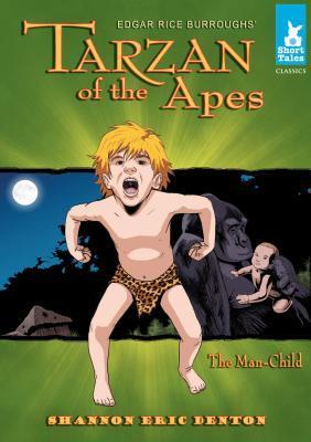Tarzan of the Apes: The Man-Child eBook: The Man-Child eBook