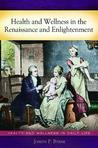 Health and Wellness in the Renaissance and Enlightenment