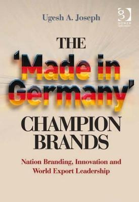 Made in Germany' Champion Brands: Nation Branding, Innovation and World Export Leadership