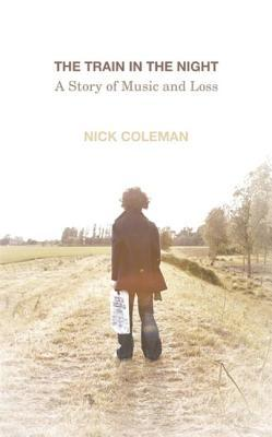 Train in the Night: A Story of Music and Loss