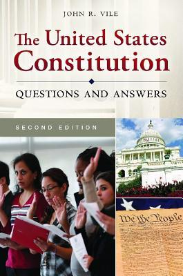 United States Constitution: Questions and Answers, The: Questions and Answers, Second Edition