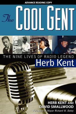 Cool Gent: The Nine Lives of Radio Legend Herb Kent