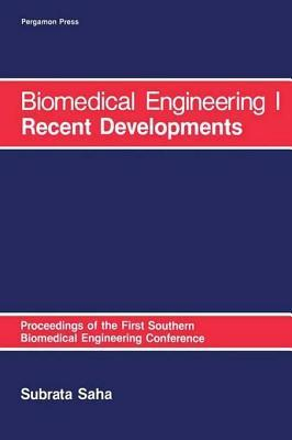 Biomedical Engineering: I Recent Developments: Proceedings of the First Southern Biomedical Engineering Conference