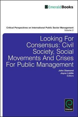 Looking for Consensus?: Civil Society, Social Movements and Crises for Public Management