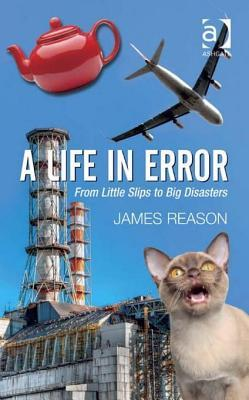 Life in Error: From Little Slips to Big Disasters