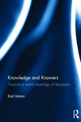 Knowledge & Knowers: Towards a Realist Sociology of Education